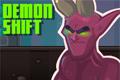 Demon Shift