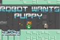 Robot Wants Puppy